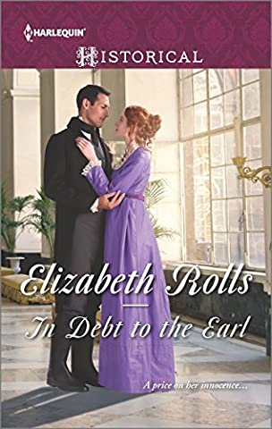 In Debt to the Earl (Harlequin Historical) by Elizabeth Rolls (2015-12-15)