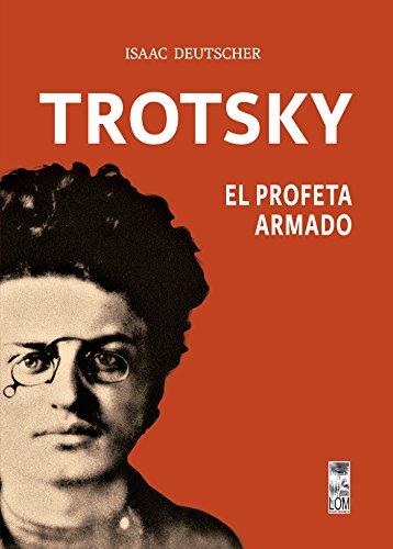 Trotsky, el profeta armado: (2a. Edición)