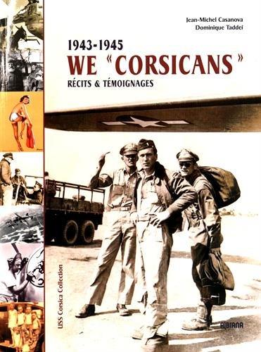 We Corsicans (1943-1945) : Récits & témoignages
