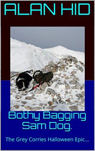 Bothy Bagging Sam Dog.: The Grey Corries Halloween Epic... (English Edition)
