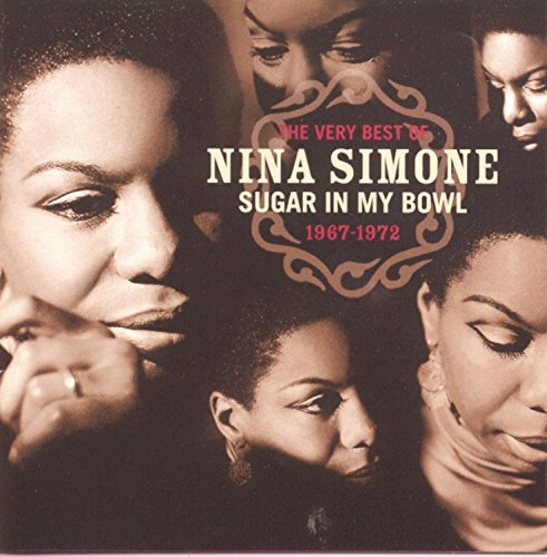 The Very Best of Nina Simone 1967-1972-Sugar in My Bowl Blue Sugar Bowl