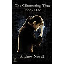 The Glimmering Time: Book One: Volume 1