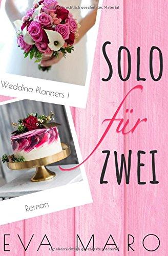 Preisvergleich Produktbild Solo für zwei (Wedding Planners, Band 1)