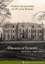 Orages d'Europe - Souvenirs 1899-1950 de Alexandre de Plater-Syberg