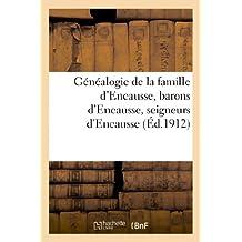 Généalogie de la famille d'Encausse, barons d'Encausse, seigneurs d'Encausse, de Save: , de Regades, d'Izaut, de Labarthe, d'Embreil, de Pouye de Touch, de Rieucasé...