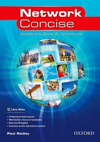 Network concise. Student's book-Workbook&start-Classe virtuale. Con e-book. Con espansione online. Per le Scuole superiori