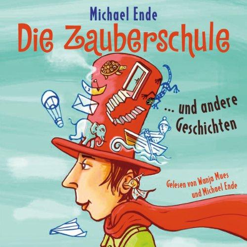 Buchseite und Rezensionen zu 'Die Zauberschule... und andere Geschichten' von Michael Ende