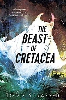 The Beast of Cretacea par [Strasser, Todd]