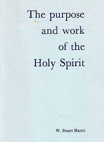 The Purpose And Work Of The Holy Spirit