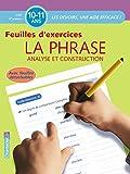 La phrase analyse et construction CM2 5e primaire : Feuilles d'exercices