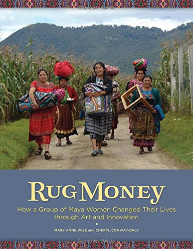 Kostüm Les Mayas - Rug Money: How a Group of Maya Women Changed Their Lives Through Art and Innovation