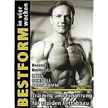 Bestform in vier Wochen. Mein Schnell Programm.  Training und Ernährung für rapiden Fettabbau