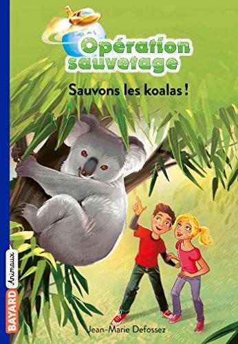 Opration sauvetage, Tome 09: Sauvons les koalas !