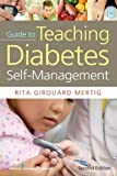 Nurses' Guide to Teaching Diabetes Self-Management: Second Edition