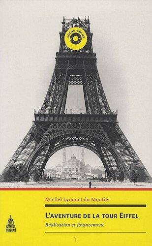 L'aventure de la tour Eiffel : réalisation et financement
