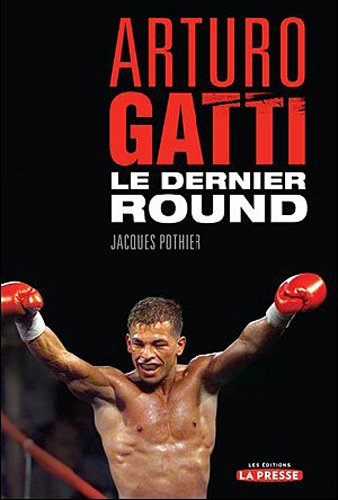 Arturo Gatti : le Dernier Round par Pothier Jacques