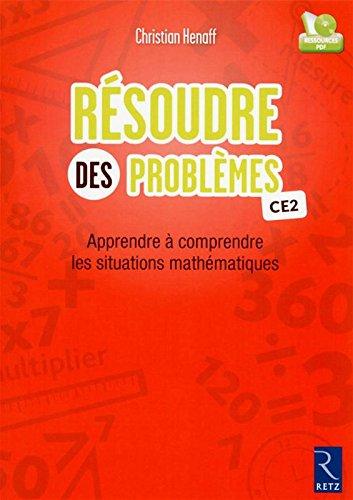 Résoudre des problèmes CE2 : Apprendre à comprendre les situations mathématiques (1Cédérom)