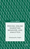 Pricing, Online Marketing Behavior, and Analytics by Viglia, Giampaolo (2014) Hardcover