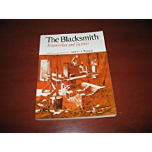 The Blacksmith: Ironworker and Farrier by Aldren A. Watson (1990-05-01)