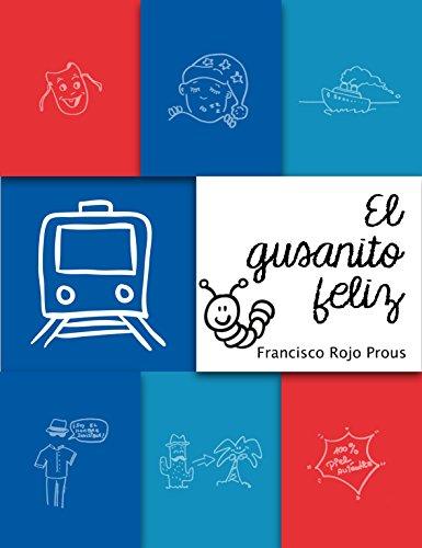 EL GUSANITO FELIZ por Francisco Rojo