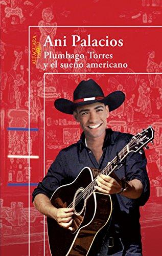 Plumbago Torres y el sueño americano por Ani Palacios