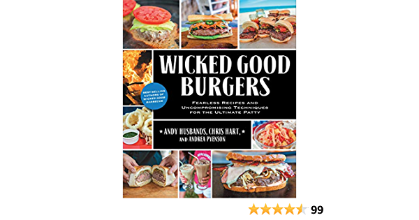 Wicked Good Burgers Fearless Recipes And Uncompromising Techniques For The Ultimate Patty Amazon De Pyenson Andrea Husbands Andy Hart Chris Fremdsprachige Bucher