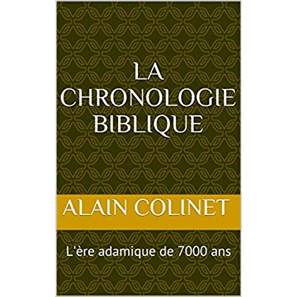 LA CHRONOLOGIE BIBLIQUE: L'ère adamique de 7000 ans