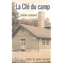 La Clé du camp: conte de dark fantasy