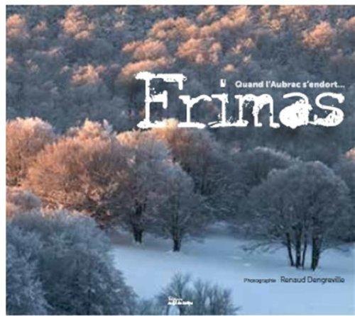 Frimas - Quand l'Aubrac s'endort de Renaud DENGREVILLE (25 novembre 2011) Broch