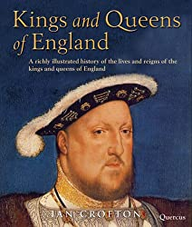 Kings & Queens: The Lives and Reigns of the Monarchs of England