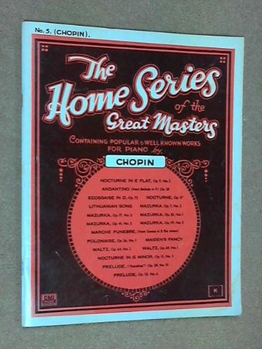 The Home Series of the Great Masters No 5 (Containing popular and well known works for Piano by Chopin)