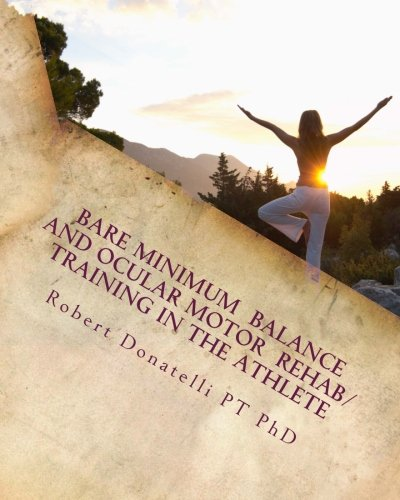Bare Minimum - Balance and Ocular Motor Rehab/Training in the Athlete: Ocular Motor: Volume 1