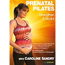 Pregnancy/Prenatal Pilates (Strengthen & Sculpt) with Caroline Sandry 2013