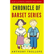 Chronicle Of Barset Series: Color Illustrated, Formatted for E-Readers (Unabridged Version)