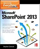 How to Do Everything Microsoft SharePoint 2013 Written by a former member of the SharePoint development team, this user-friendly guide focuses on the features that will make you the most productive and proficient with SharePoint 2013. Full descriptio...