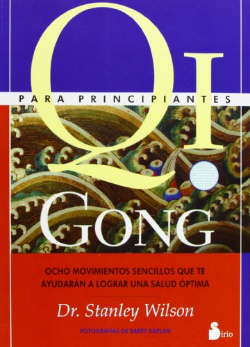 Descargar Libro QI GONG PARA PRINCIPIANTES (2001) de Stanley Wilson