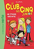 Telecharger Livres Le Club des Cinq Junior 03 Une etrange rencontre (PDF,EPUB,MOBI) gratuits en Francaise