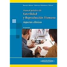 Manual práctico de esterilidad y reproducción humana. Aspectos Clínicos
