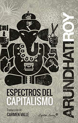 Espectros del capitalismo por Arundhati Roy