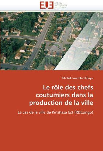 Le rôle des chefs coutumiers dans la production de la ville par Michel Lusamba Kibayu