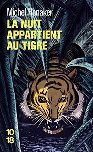 La nuit appartient au tigre par Michel HONAKER