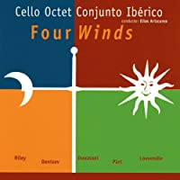 Cello Octet Conjunto Ibérico, Four Winds, Riley, Pärt, Donatoni, Denisov, Loevendie