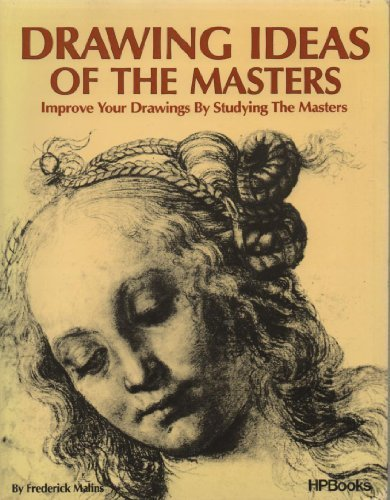 Drawing ideas of the masters: Improve your drawings by studying the masters