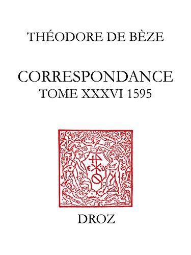 Correspondance. Tome XXXVI (1595)