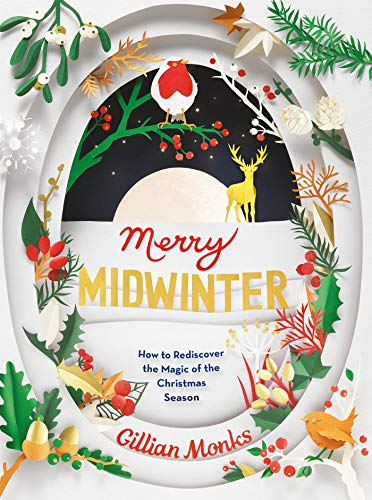 Merry Midwinter: How to Rediscover the Magic of the Christmas Season (English Edition)