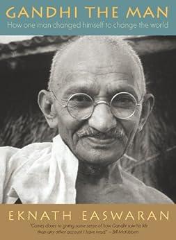 Gandhi the Man: How One Man Changed Himself to Change the World par [Easwaran, Eknath]