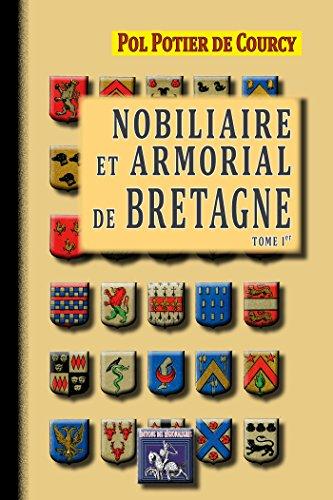 Nobiliaire et armorial de Bretagne: (Tome Ier) (Arremouludas) par Pol Potier De Courcy