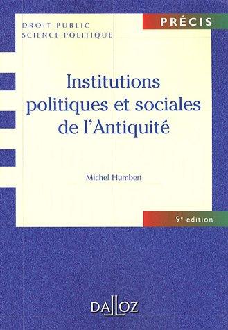 Institutions politiques et sociales de l'Antiquité : Edition 2007 par Michel Humbert