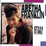 Songtexte von Aretha Franklin - Jazz to Soul