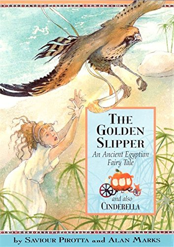 The golden slipper : an ancient Egyptian fairy tale and also Cinderella